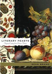 Literary Feasts  Inspired Eating from Classic Fiction