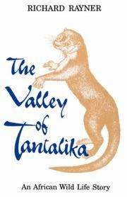 The Valley Of Tantalika. An African Wild Life Story (Southern Africa Political Economy Series, 1)...