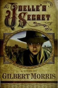 Joelle's Secret (Wagon Wheel Series #3) by Gilbert Morris  - Paperback  - November 2008  - from [ash-ling] Booksellers (SKU: 31159)