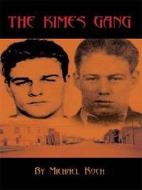 THE KIMES GANG by  Michael Koch - Paperback - 2005-03-30 - from Cronus Books, LLC. (SKU: SKU1006727)