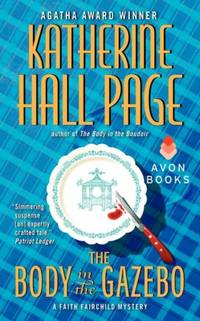 The Body in the Gazebo (Faith Fairchild, Book 19) (Faith Fairchild Mysteries) by Katherine Hall Page - Paperback - April 2012 - from R  Bookmark (SKU: 20924)