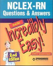 NCLEX-RN Questions & Answers Made Incredibly Easy! (Incredibly Easy! Series®)