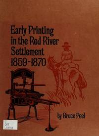 Early Printing in the Red River Settlement 1859-1870: And Its Effect on the Riel Rebellion