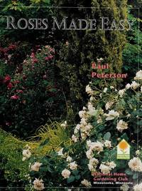 Roses Made Easy (Complete Gardener\'s Library) [Jan 01, 2001] Peterson, Paul