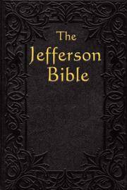 image of The Jefferson Bible: The Life and Morals of Jeasus of Nazareth