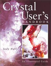CRYSTAL USER'S HANDBOOK : An Illustrated Guide