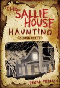 The Sallie House Haunting by Debra Pickman - Paperback - 2010 - from Cover To Cover Books, Inc. and Biblio.com