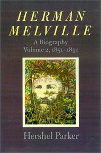 Herman Melville: A Biography (Volume 1, 1819-1851)