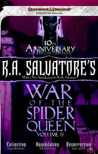 R.A. Salvatore's War of the Spider Queen, Volume II: Extinction, Annihilation, Resurrection...