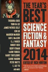 The Year's Best Science Fiction & Fantasy, 2014 Edition (Year's Best Science Fiction...