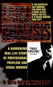 Fatal Analysis: A Harrowing Real-Life of Professional Privilege and Serial Murder