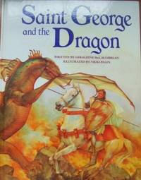 SAINT GEORGE AND THE DRAGON by  Geraldine McCaughrean - Hardcover - from Orion LLC and Biblio.com