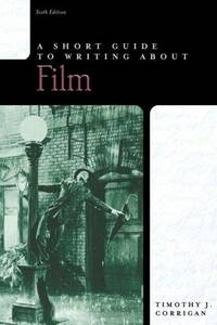 A Short Guide to Writing About Film  Sixth Edition