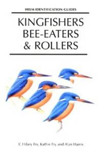 Kingfishers, Bee-eaters and Rollers: A Handbook (Helm Field Guides)