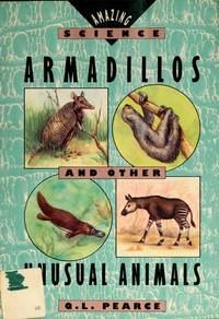 Armadillos and Other Unusual Animals: Amazing Science (Amazing Science (Simon and Schuster...