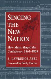 Singing the New Nation: How Music Shaped the Confederacy, 1861-1865
