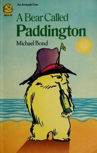 A Bear Called Paddington (Armada Lions S.) Bond, Michael by  Michael Bond - Paperback - 1971-07-01 - from Re-Read Ltd (SKU: L0087541)
