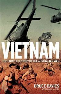 VIETNAM: The Complete Story of the Australian War  - - HARD COVER  - -