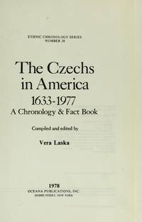 THE CZECHS IN AMERICA 1633 - 1977. A Chronology & Fact Book.