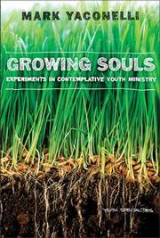 Growing Souls: Experiments in Contemplative Youth Ministry