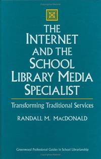 The Internet & the School Library Media Specialist : Transforming Traditional Services...