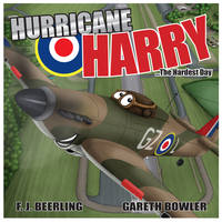 Hurricane Harry: The Hardest Day by  Gareth Bowler F. J. Beerling - Paperback - from Ria Christie Collections and Biblio.com