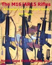 The M16/AR15 Rifle, 4th Ed.