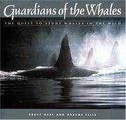 Guardians of the Whales : The Quest to Study Whales in the Wild