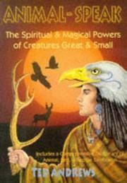 Animal-Speak: The Spiritual & Magical Powers of Creatures Great & Small