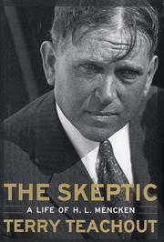 The Skeptic; a life of H. L. Mencken.