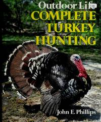 Outdoor Life Complete Turkey Hunting