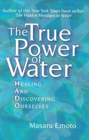 True Power of Water : Healing and Discovering Ourselves
