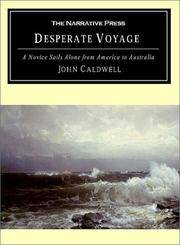 Desperate Voyage: A Novice Sails Alone from America to Australia by  John Caldwell - Paperback - from HawkingBooks and Biblio.com