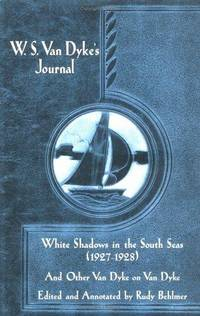 W. S. Van Dyke's Journal  White Shadows in the South Seas