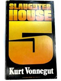 image of Slaughterhouse-five: Or the Children's Crusade. A Duty-dance with Death