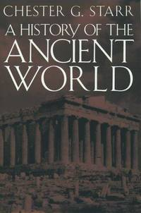 A History of the Ancient World by  Chester G Starr - Hardcover - from The Book Cellar and Biblio.com