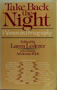 Take back the night: women on pornography; afterword by Adrienne Rich.