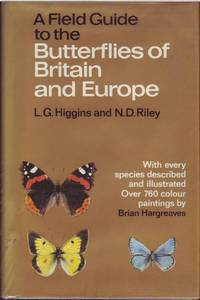 A Field Guide To The Butterflies of Britain and Europe by Lionel George Higgins - First edition - 1970 - from Stephen Howell (SKU: 259)