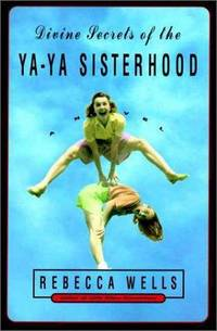 image of DIVINE SECRETS OF THE YA-YA SISTERHOOD