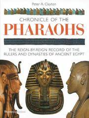 Chronicle of the Pharaohs: The Reign-by-Reign Record of the Rulers and Dynasties of Ancient Egypt: The Reign-by-reign Records of the Rulers and Dynasties of Ancient Egypt (Chronicles) by Peter A. Clayton - Paperback - Paperback - from Langdon Etraders  (SKU: SHELF X10/DARYLL799)