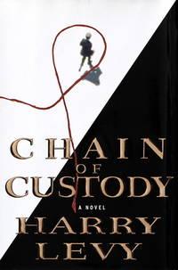 Chain of Custody: A Novel