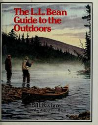 The L.L. Bean Guide to the Outdoors by  Bill Riviere - 2nd printing; First Printing - 1981 - from Books End and Biblio.com