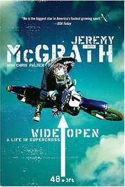 Wide Open: A Life in Supercross by Jeremy McGrath - 2005