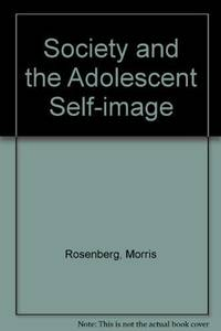 SOCIETY AND THE ADOLESCENT SELF-IMAGE Revised Edition