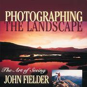 Photographing the Landscape: The Art of Seeing (Revised for Film and Digital).