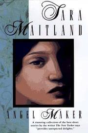 Angel Maker: The Short Stories of Sara Maitland