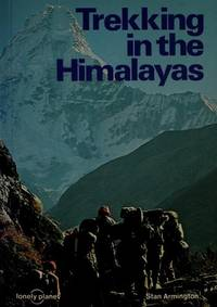 Trekking in the Himalayas by Armington, Stan - 1982