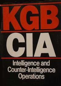KGB/CIA: Intelligence and Counter-Intelligence Operations
