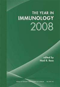 The Year in Immunology 2008, Volume 1143 (Annals of the New York Academy of Sciences)