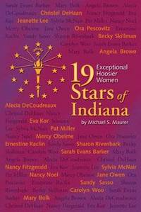 19 Stars of Indiana: Exceptional Hoosier Women